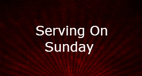 Serving on Sunday